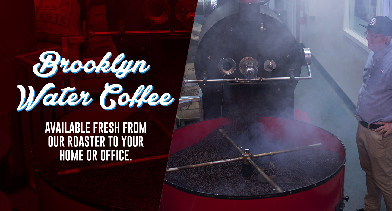 Brooklyn Water Coffee - Available Fresh From Our Roasters to Your Home or Office